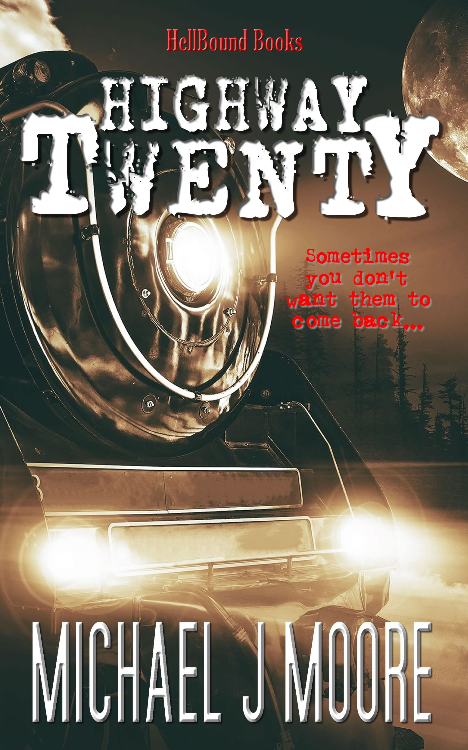 Highway Twenty by Michael J Moore