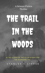 The Trail in the Woods by Stanley C Straub