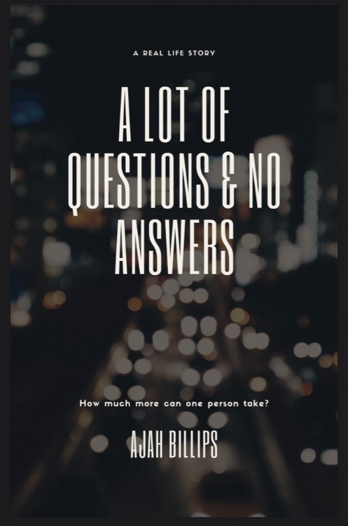 A Lot Of Questions & No Answers by Ajah Billips