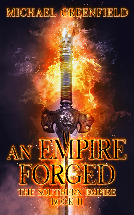 An Empire Forged: Book Two of the Southern Kingdom Trilogy by Michael Greenfield