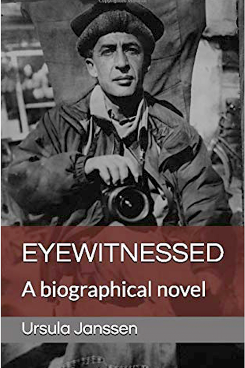 Eyewitnessed: A biographical novel by Ursula Janssen