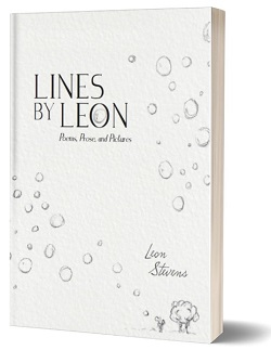 New book: Lines by Leon: Poems, Prose, and Pictures