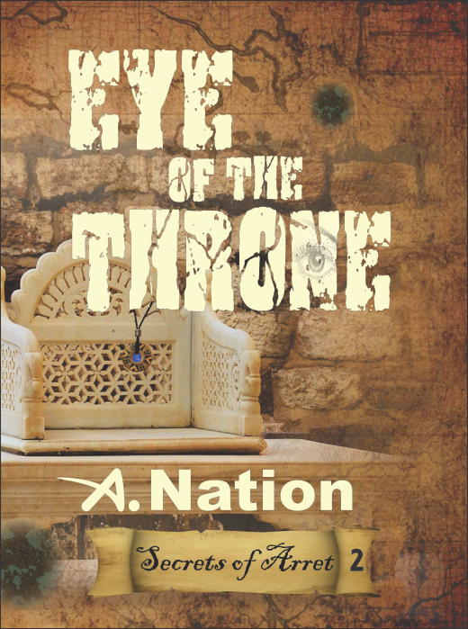 Eye of the Throne by A. Nation