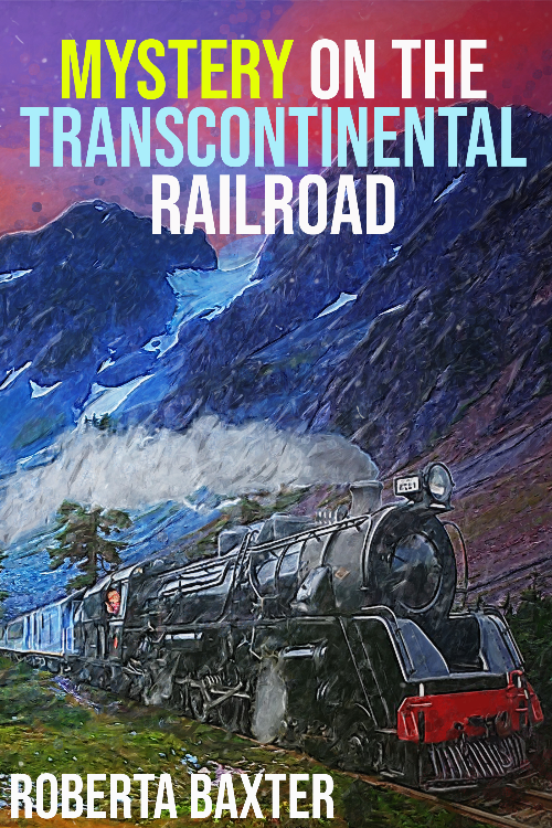 Mystery on the Transcontinental Railroad by Roberta Baxter