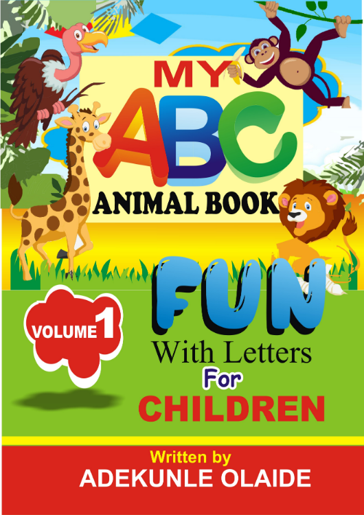 My ABC Animal Book: Fun with Letters (Volume 1) by Adekunle Olaide