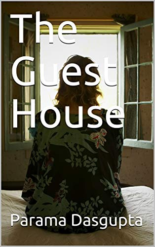 The Guest House by parama dasgupta