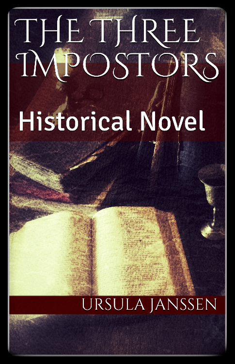 The Three Impostors: Historical Novel by Ursula Janssen