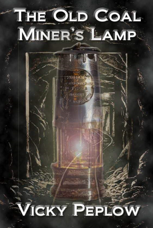 The Old Coal Miner's Lamp by Vicky Peplow