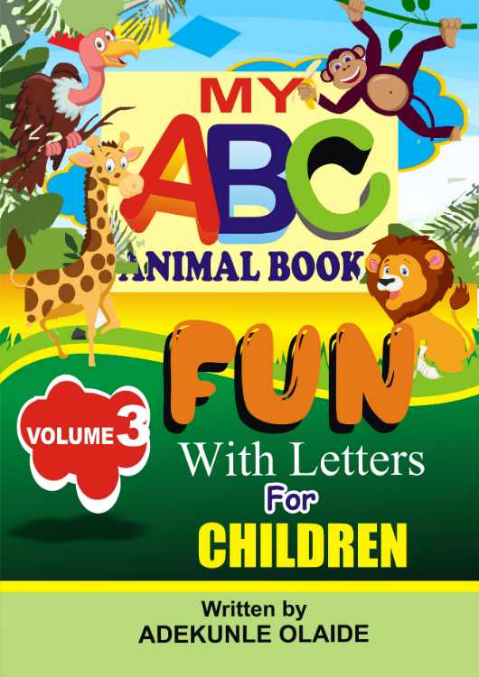 My ABC Animal Book: Fun with Letters (Volume 3) by Adekunle Olaide