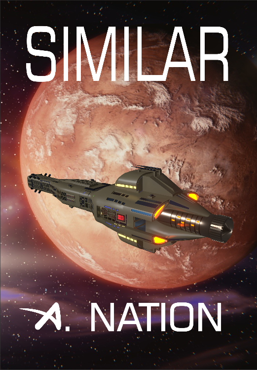 Similar, But Not the Same - Saga 1 Sci-fi 1 by A. Nation