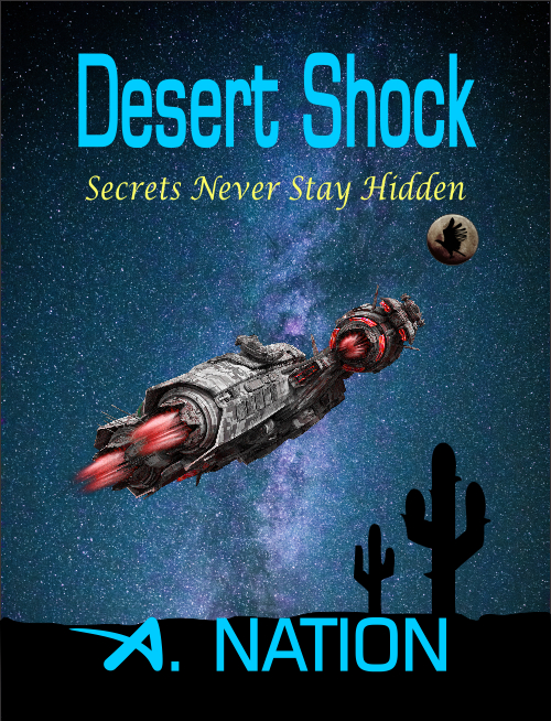 Desert Shock - Secrets Never Stay Hidden by A. Nation