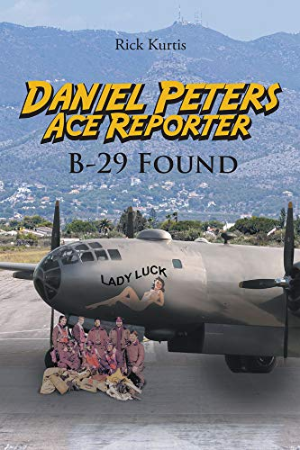 Daniel Peters, ace reporter; B-29 Found by richard heinreich