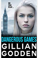DANGEROUS GAMES by Gillian Godden