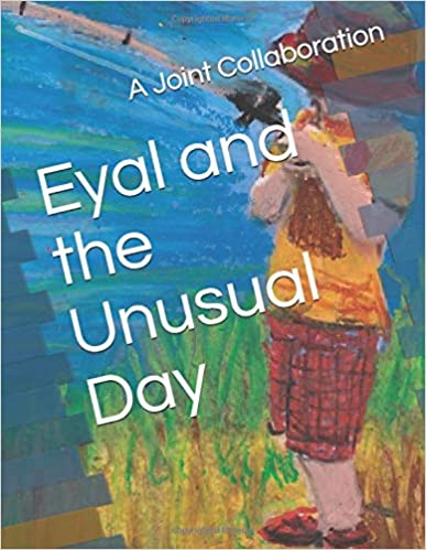 Eyal and the Unusual Day Large Print by Dr Chandra Shekhar Bhatt