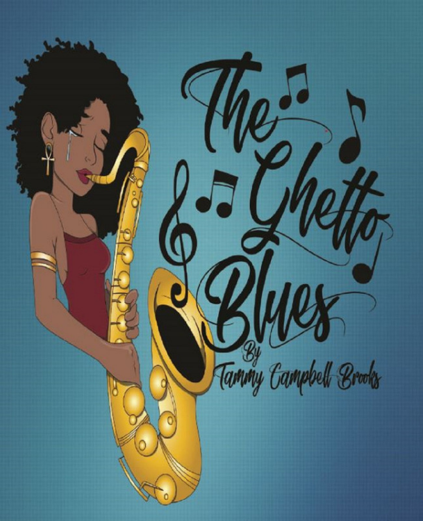 The Ghetto Blues by Tammy Campbell Brooks