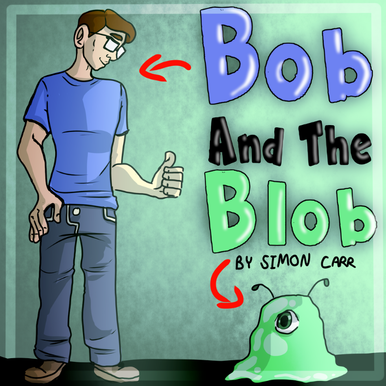 Bob and the blob by Simon carr