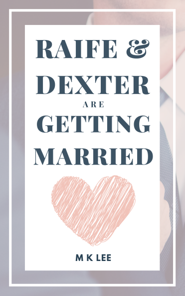 New book: Raife and Dexter Are Getting Married