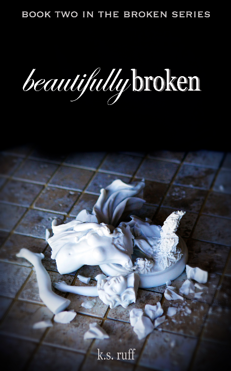 Beautifully Broken by K.S. Ruff
