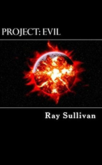 Project: Evil by Ray Sullivan
