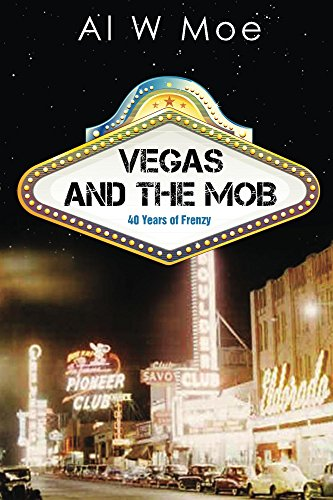 Vegas and the Mob by Al W Moe