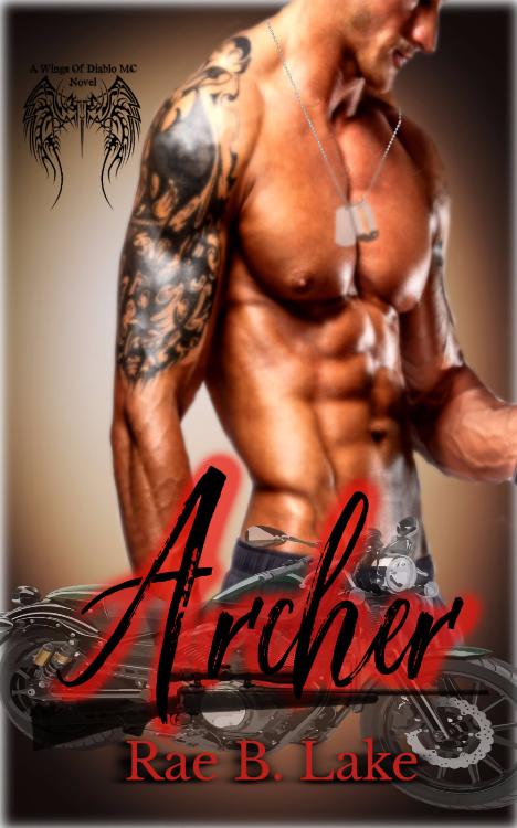 Archer: A Wings of Diablo MC Novel by Rae B. Lake