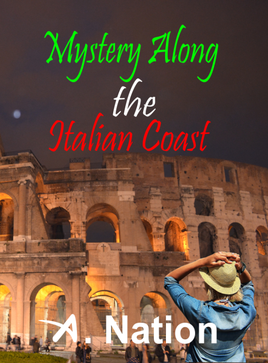 Mystery Along the Italian Coast - Book 2 by A. Nation