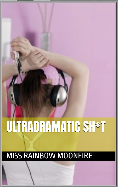 New book: Ultradramatic Sh*t