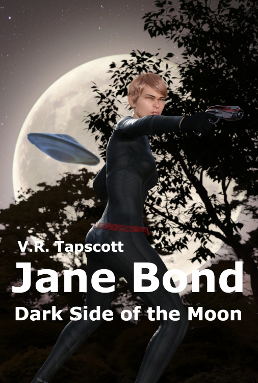 Jane Bond: Dark Side of the Moon by Vic Tapscott